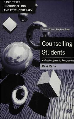 Counselling Students A Psychodynamic Perspective by Ravi Rana