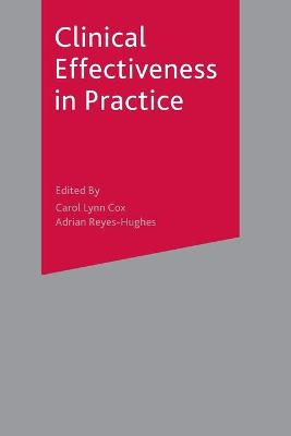 Clinical Effectiveness in Practice by Carol Cox, Adrian Reyes-Hughes