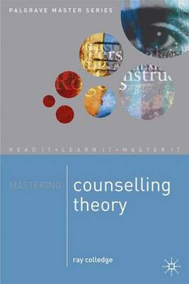 Mastering Counselling Theory by Ray Colledge