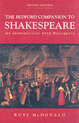 The Bedford Companion to Shakespeare An Introduction with Documents by Russ McDonald