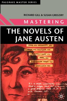 Mastering the Novels of Jane Austen by Richard Gill, Susan Gregory