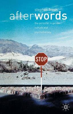 After Words The Personal in Gender, Cultural and Psychotherapy by Stephen Frosh