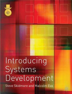 Introducing Systems Development by Steve Skidmore, Malcolm Eva