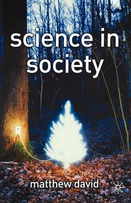 Science in Society by Matthew David