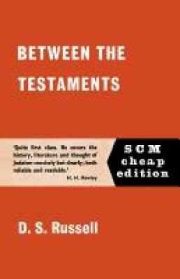 Between the Testaments by D. S. Russell