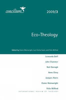 Concilium 2009/3 Eco-theology by Elaine Wainwright