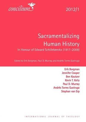 Concilium 2012/1 Sacramentalizing Human History by Erik Borgmann