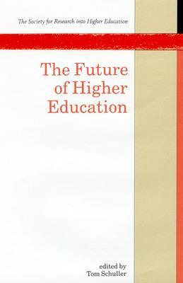Future of Higher Education by Tom Schuller