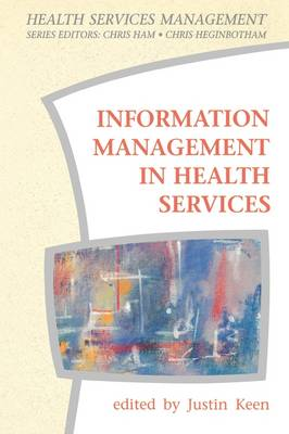 Information Management in Health Services by Keen