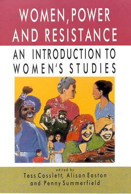Women, Power and Resistance by Tess Cosslett, Alison Easton, Penny Summerfield
