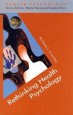 Rethinking Health Psychology by Michele L. Crossley