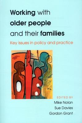 Working With Older People And Their Families by Sue Davies, Nolan Davies, Mike Nolan, Gordon Grant