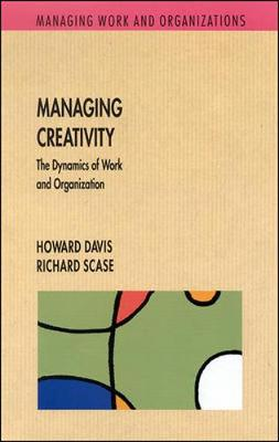 Managing Creativity by Howard Davis, Richard Scase