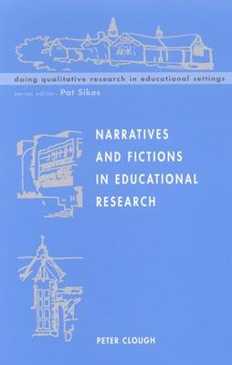 Narratives and Fictions in Educational Research by Peter Clough