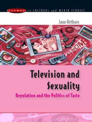 Television and Sexuality by Jane Arthurs