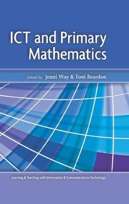 ICT AND PRIMARY MATHEMATICS by Jenni Way, Toni Beardon