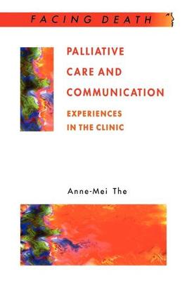 Palliative Care And Communication Experiences in the Clinic by Anne-Mei The