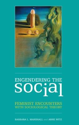 Engendering the Social by Barbara L. Marshall, Anne Witz