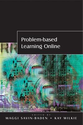 Problem-based Learning Online by Maggi Savin-Baden, Kay Wilkie