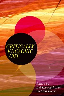 Critically Engaging CBT by Del Loewenthal, Richard House
