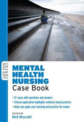 Mental Health Nursing Case Book by Nick Wrycraft