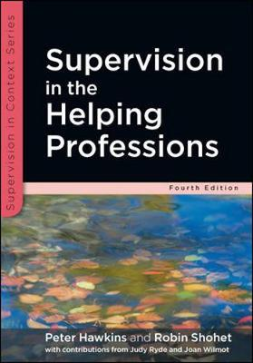 Supervision in the Helping Professions by Peter Hawkins, Robin Shohet