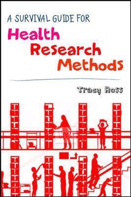 A Survival Guide for Health Research Methods by Tracy Ross