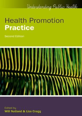 Health Promotion Practice by Will Nutland, Liza Cragg
