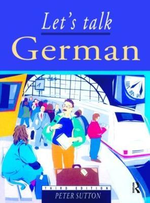 Let's Talk German Pupil's Book by Peter Sutton