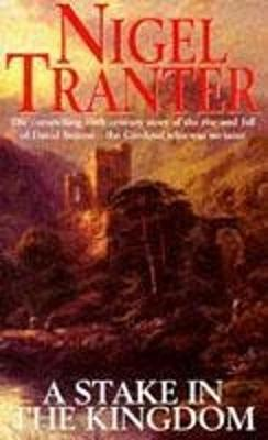 A Stake in the Kingdom by Nigel Tranter