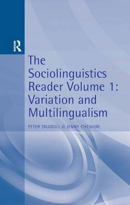 The Sociolinguistics Reader Variation & Multilingualism by Peter Trudgill