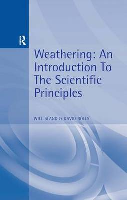 Weathering An Introduction to the Scientific Principles by David Rolls, Will J. Bland