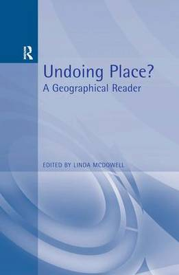 Undoing Place? A Geographical Reader by