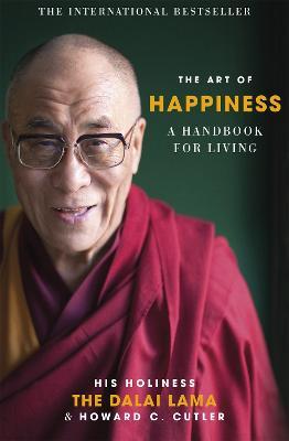 The Art of Happiness A Handbook for Living by Dalai Lama XIV, Howard C. Cutler