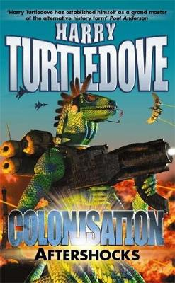 Colonisation: Aftershocks Colonisation: Aftershocks Aftershocks by Harry Turtledove