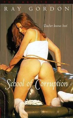 School of Corruption by Ray Gordon