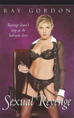 Sexual Revenge by Ray Gordon