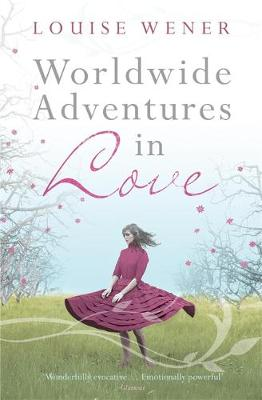 Worldwide Adventures In Love by Louise Wener