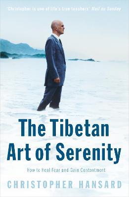The Tibetan Art of Serenity by Christopher Hansard