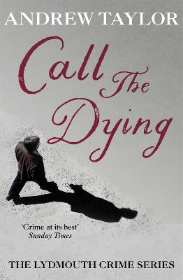 Call The Dying by Andrew Taylor