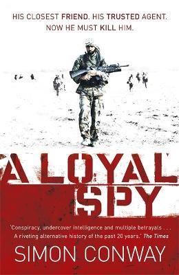 A Loyal Spy by Simon Conway
