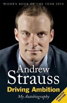 Driving Ambition - My Autobiography by Andrew Strauss