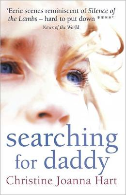 Searching for Daddy by Christine Joanna Hart