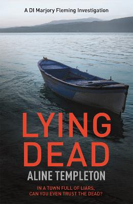 Lying Dead DI Marjory Fleming Book 3 by Aline Templeton
