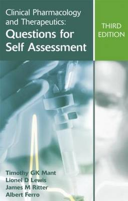 Clinical Pharmacology and Therapeutics: Questions for Self Assessment, Third edition by Timothy G. K. Mant, Lionel D. Lewis, Albert Ferro, James M. Ritter