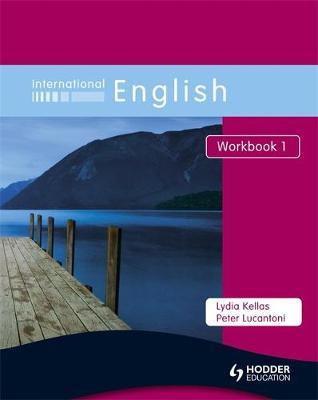 International English Workbook 1 by Peter Lucantoni, Lydia Kellas