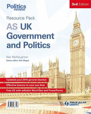 AS UK Government and Politics Teacher Resource Pack 3rd Edition (+CD) by Neil McNaughton