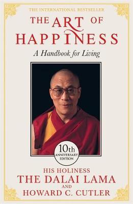 The Art of Happiness - 10th Anniversary Edition by Dalai Lama XIV, Howard C. Cutler