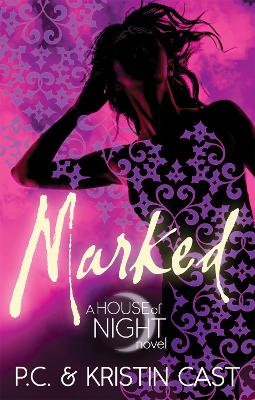 House of Night: Marked by P.C. and Kristin Cast