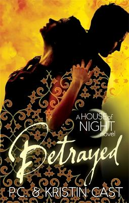 House of Night: Betrayed by P.C. and Kristin Cast